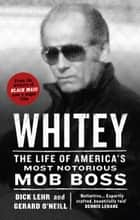 Whitey ebook by Dick Lehr, Gerard O'Neill