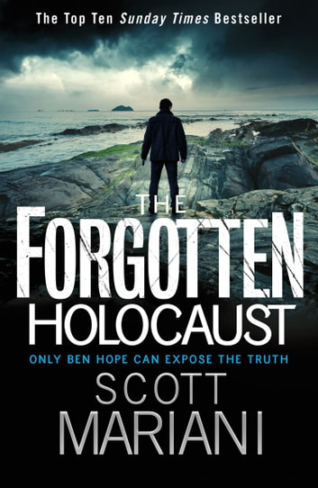 The Forgotten Holocaust (Ben Hope, Book 10) ebook by Scott Mariani