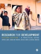 Research for Development - A Practical Guide ebook by Sophie Laws, Caroline Harper, Nicola Jones,...