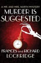 Murder Is Suggested ebook by Frances Lockridge, Richard Lockridge