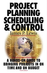 Project Planning, Scheduling & Control, 3rd Edition ebook by James Lewis