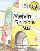 Melvin Rides The Bus ebook by Sara Cremeno, Colleen Genest, Jonathan Coimbra