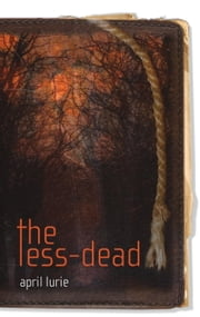 The Less-Dead ebook by April Lurie