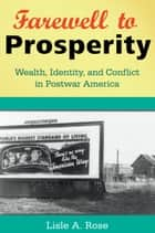 Farewell to Prosperity ebook by Lisle A. Rose