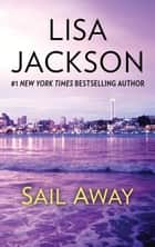 Sail Away ebook by Lisa Jackson