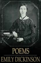 Poems - Series I - III, Complete ebook by Emily Dickinson, Mabel Loomis Todd, T. W. Higginson