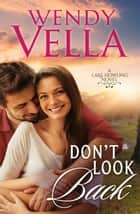 Don't Look Back ebook by Wendy Vella
