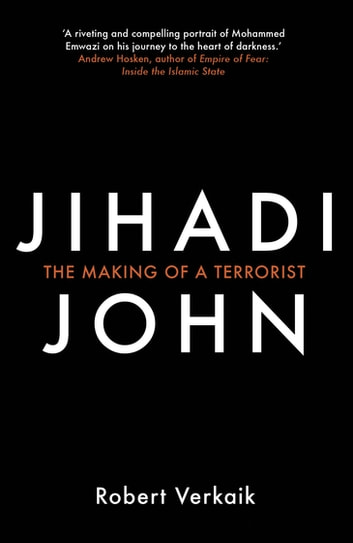 Jihadi John - The Making of a Terrorist ebook by Robert Verkaik