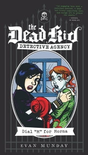 Dial M for Morna - The Dead Kid Detective Agency #2 ebook by Evan Munday