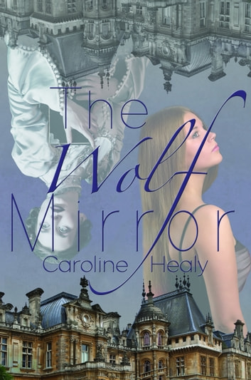The Wolf Mirror ebook by Caroline Healy