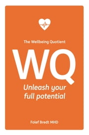 WQ - Unleash your full potential ebook by Folef Bredt