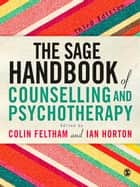 The SAGE Handbook of Counselling and Psychotherapy ebook by Colin Feltham, Mr Ian Horton