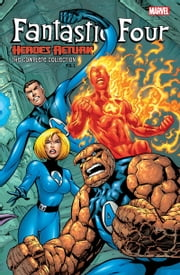 Fantastic Four - Heroes Return - The Complete Collection Vol. 1 ebook by Scott Lobdell, Alan Davis, Salvador Larroca