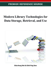 Modern Library Technologies for Data Storage, Retrieval, and Use ebook by Chia-Hung Wei