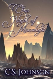 One Night of Moonlight - The Moonlight Pegasus, #2 ebook by C. S. Johnson