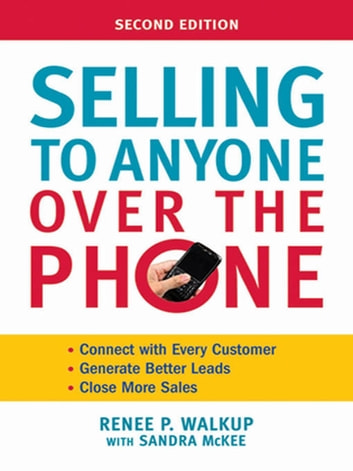 Selling to Anyone Over the Phone ebook by Renee Walkup,Sandra McKee