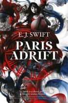 Paris Adrift ebook by EJ Swift