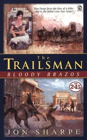 Trailsman #245, The; - Bloody Brazos ebook by Jon Sharpe