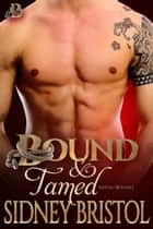 Bound and Tamed ebook by Sidney Bristol