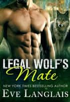 Legal Wolf's Mate ebook by Eve Langlais