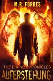 THE DIVINE CHRONICLES 1 - AUFERSTEHUNG eBook by M.R. Forbes