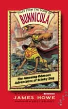 The Odorous Adventures of Stinky Dog ebook by James Howe, Brett Helquist
