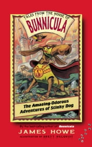 The Odorous Adventures of Stinky Dog ebook by James Howe,Brett Helquist