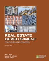 Real Estate Development - 5th Edition - Principles and Process ebook by Mike E. Miles,Laurence M. Netherton,Adrienne Schmitz
