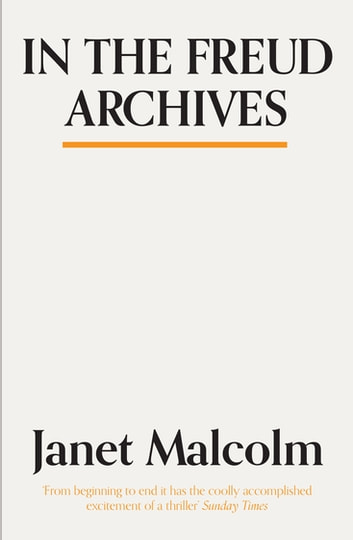 In The Freud Archives ebook by Janet Malcolm