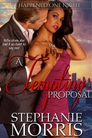 A Tempting Proposal - (It Happened One Night, Book 4) ebook by Stephanie Morris