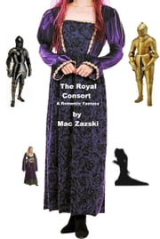 The Royal Consort ebook by Mac Zazski