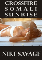 Crossfire: Somali Sunrise ebook by Niki Savage