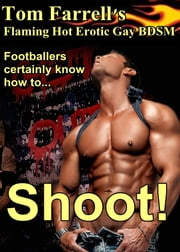 Shoot! ebook by Tom Farrell