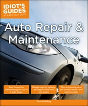 Idiot's Guides: Auto Repair and Maintenance ebook by Dave Stribling