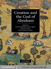 Creation and the God of Abraham ebook by David B. Burrell,Carlo Cogliati,Janet M. Soskice,William R. Stoeger