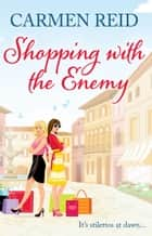 Shopping With The Enemy - (Annie Valentine Book 6) ebook by Carmen Reid