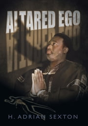 Altared Ego ebook by H. Adrian Sexton