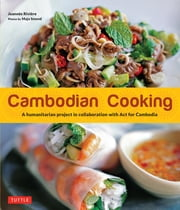 Cambodian Cooking - A humanitarian project in collaboration with Act for Cambodia [Cambodian Cookbook, 60 Recipes] ebook by Joannes Riviere, Dominique De Bourgknecht, David Lallemand
