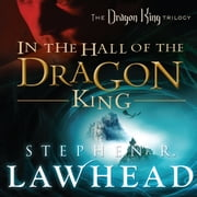 In the Hall of the Dragon King audiobook by Stephen R Lawhead
