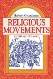Religious Movements in the Middle Ages ebook by Grundmann, Herbert