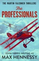 The Professionals ebook by Max Hennessy
