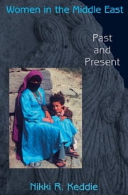 Women in the Middle East - Past and Present ebook by Nikki R. Keddie