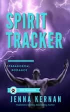 Spirit Tracker - The Trackers Book 4 ebook by Jenna Kernan
