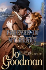 Forever in My Heart (The Dennehy Sisters Series, Book 3) ebook by Jo Goodman