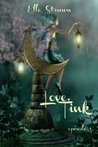Love, Tink ebook by Elle Strauss