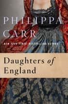 Daughters of England ebook by