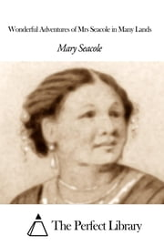 Wonderful Adventures of Mrs Seacole in Many Lands ebook by Mary Seacole