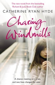 Chasing Windmills ebook by Catherine Ryan Hyde