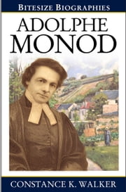 Adolphe Monod ebook by Constance K Walker