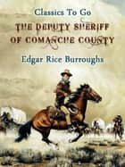 The Deputy Sheriff of Comanche County ebook by